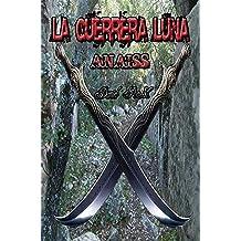 La Guerrera Luna. Anaiss (Spanish Edition) Jul 8, 2013