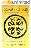 Scrapplings Children of the Dragons (Anamat Book 1)