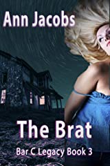 The Brat: Bar C Legacy, Book 3 Kindle Edition