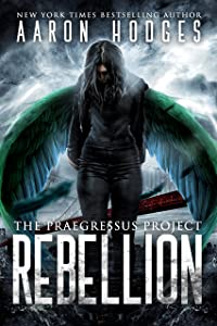 Rebellion (The Praegressus Project Book 4)