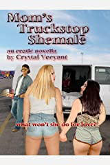 Mom's Truckstop Shemale Kindle Edition