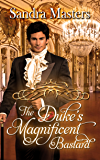 The Duke's Magnificent Bastard (The Duke Series Book 4)