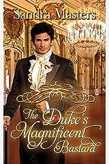 The Duke's Magnificent Bastard (The Duke Series Book 4) Kindle Edition