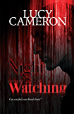 Night Is Watching: A chilling and horrific crime tale that will haunt you...