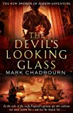 The Devil's Looking-Glass: The Sword of Albion Trilogy Book 3 (Sword of Albion Trilogy 3)