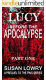 Lucy Before the Apocalypse (Part One): A Prequel to the Ping Series (Ping Prequels Book 1)