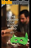 The Legend of Buddy Hero (The Defenders Saga Book 1)