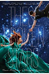 These Broken Stars: A Starbound Novel (The Starbound Trilogy Book 1) Kindle Edition