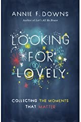 Looking for Lovely: Collecting the Moments that Matter Paperback