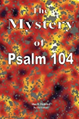 The Mystery of Psalm 104 Kindle Edition