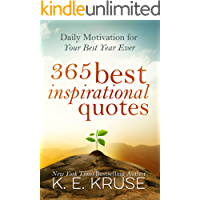 365 Best Inspirational Quotes: Daily Motivation For Your Best Year Ever: (Best Inspirational Quotes)