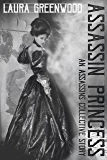 Assassin Princess (The Assassins Collective Book 2)