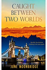 Caught Between Two Worlds Kindle Edition