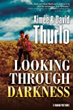 Looking Through Darkness: A Trading Post Novel