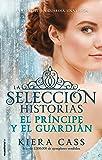 El príncipe y El guardian. Historias de La selección Vol. 1 (Junior - Juvenil (roca))