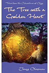 The Tree with a Golden Heart (Tales from the Adventures of Algy Book 2) Kindle Edition