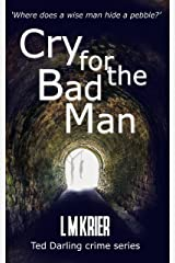 Cry for the Bad Man: where does a wise man hide a pebble? (Ted Darling crime series Book 10)