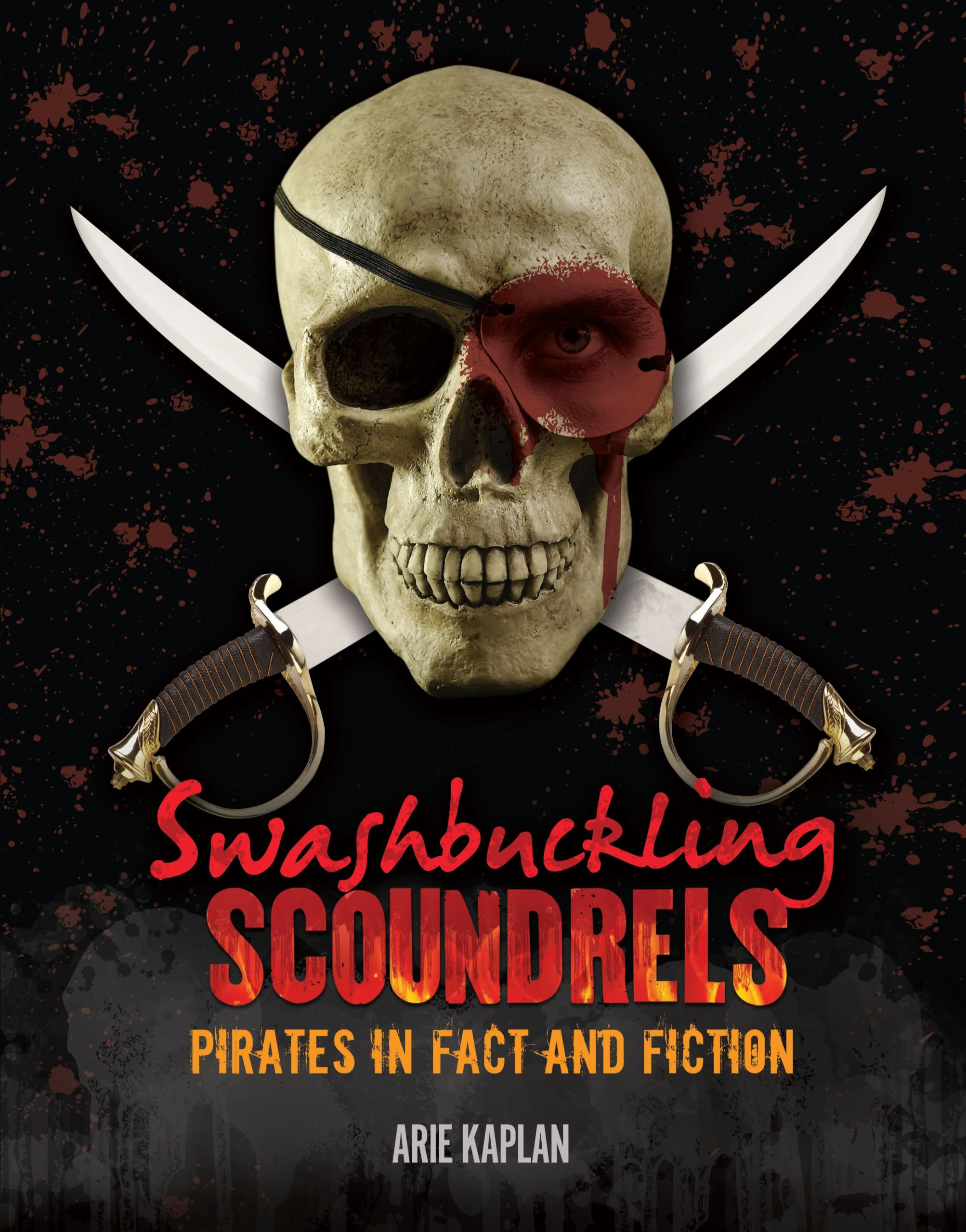 Swashbuckling Scoundrels: Pirates in Fact and Fiction (Nonfiction - Young Adult) PDF