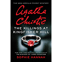 The Killings at Kingfisher Hill: The New Hercule Poirot Mystery (Hercule Poirot Mysteries Book 4)