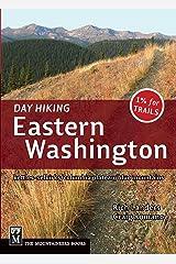 Day Hiking Eastern Washington: Kettles-Selkirks * Columbia Plateau * Blue Mountains Paperback