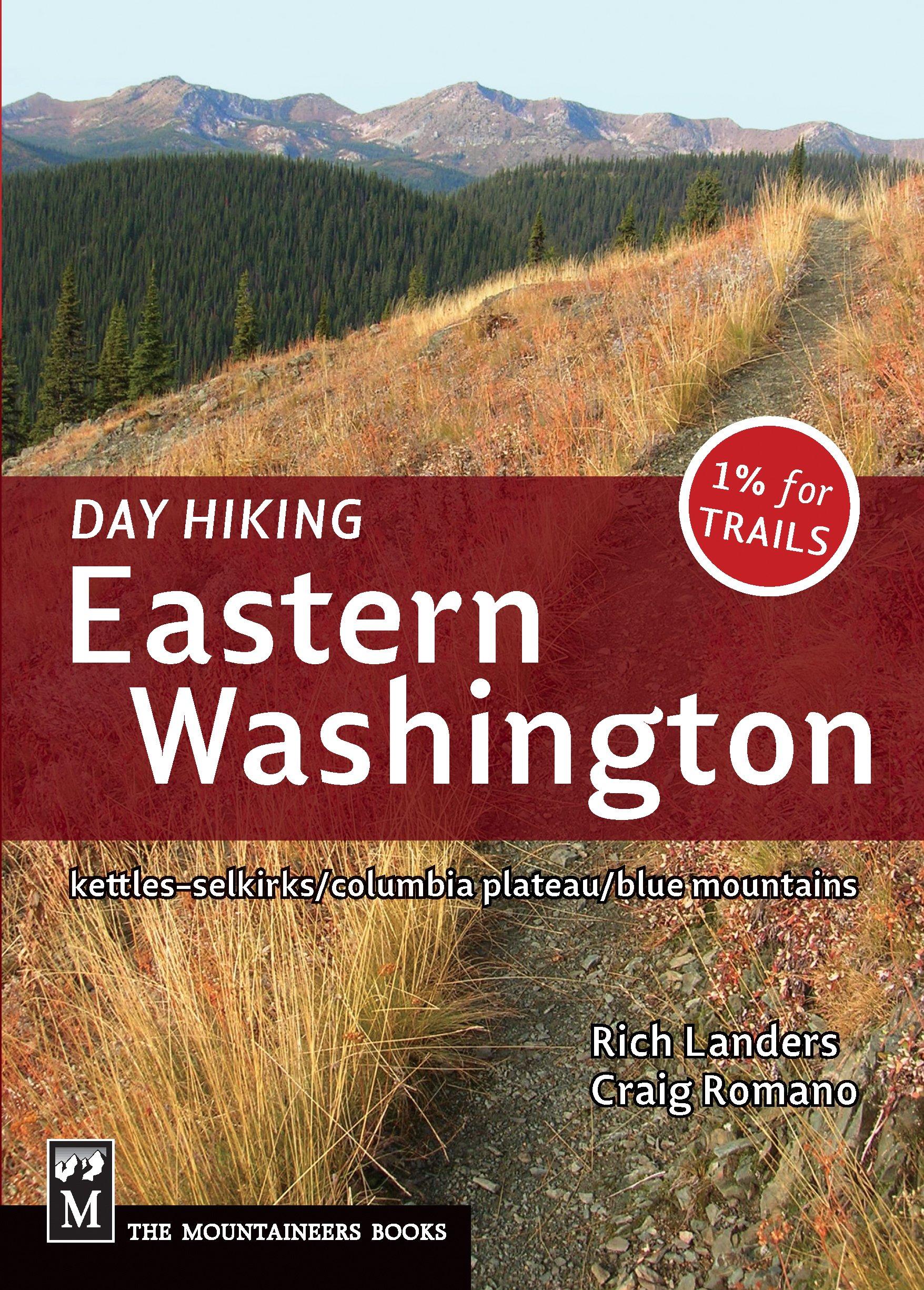 Download Day Hiking: Eastern Washington: Kettles-Selkirks * Columbia Plateau * Blue Mountains PDF