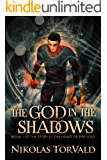 The God in the Shadows (The Story at the Heart of the Void Book 1)