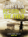 Return to the Field (Rosie Ewing Spy Thrillers Book 2)