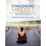 Challenging Mindset: Why a Growth Mindset Makes a Difference in Learning – and What to Do When It Doesn't (Corwin Teaching Es