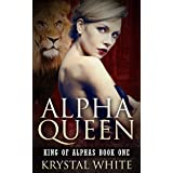 Alpha Queen (King of Alphas Book 1)