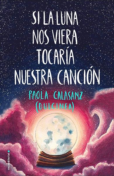 Si la luna nos viera tocaría nuestra canción (Serie Luna) eBook ...