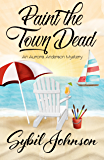 Paint the Town Dead (An Aurora Anderson Mystery Book 2)