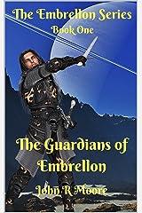The Guardians of Embrellon: Book one of the Embrellon Series Kindle Edition