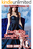 Dark Elf's Naughty Plan (The Viking's Harem 14): (A Harem, Werewolf, Supernatural, Fairy, Submission Erotica)