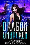 Dragon Unbroken: A Reverse Harem Romance (Spellbound Souls Book 2)