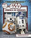 Star Wars. Fábrica de droides: ¡Para monta a BB-8, R2-D2 y C-3PO! Incluye todo lo que necesitas para construirlos