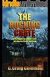 The Rocking Crate: Murder Mystery/Ghost Story (Darius Morefield Mysteries Series Book 1)