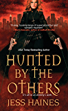 Hunted By The Others (H&W Investigations Book 1)