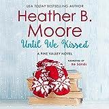 Until We Kissed: Pine Valley, Book 6