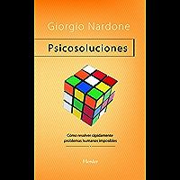 Psicosoluciones: Cómo resolver rápidamente problemas humanos imposibles (Problem Solving)