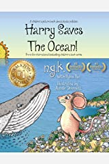 Harry Saves The Ocean: Teaching children about sea pollution and recycling. (Harry The Happy Mouse Book 5) Kindle Edition