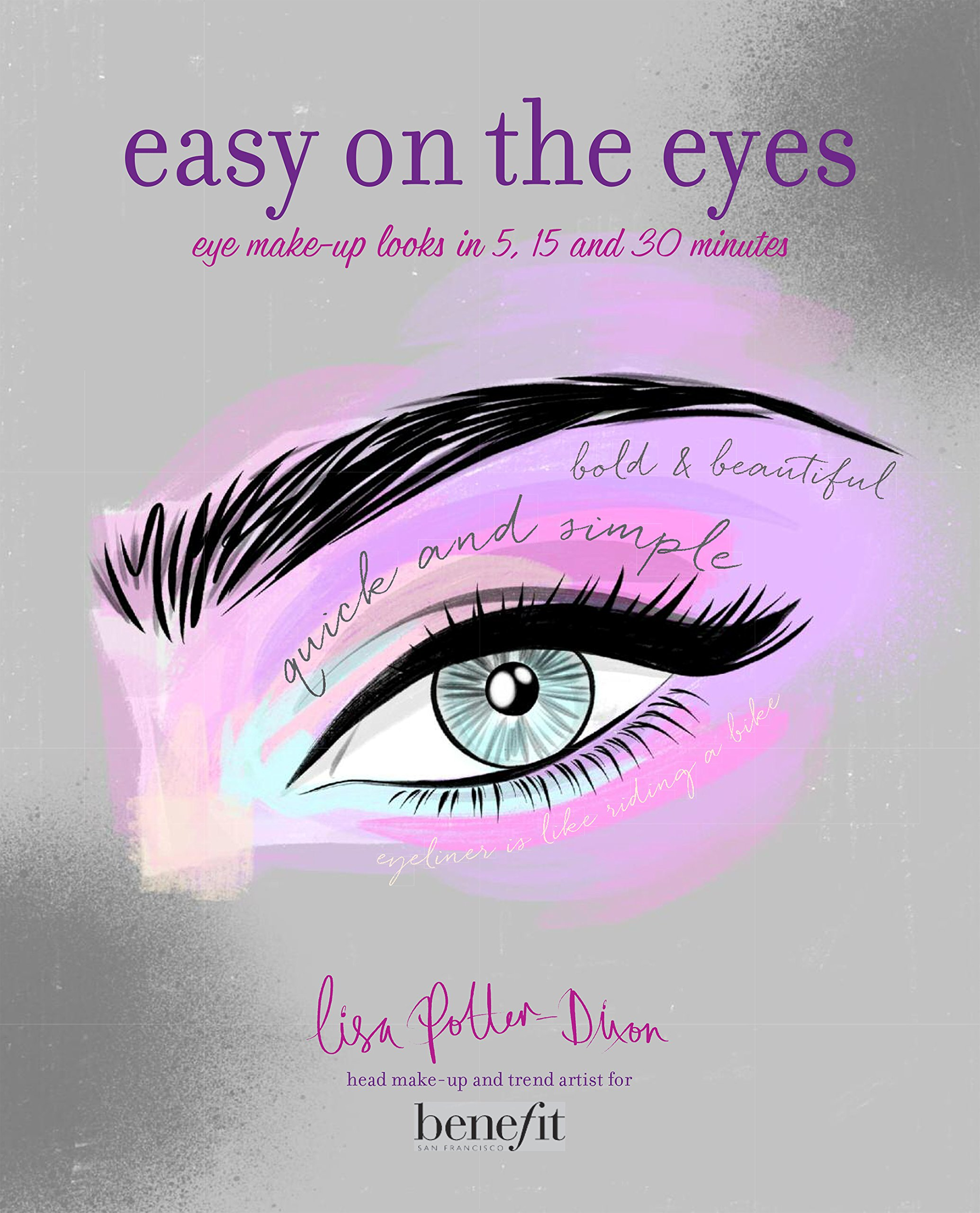 Easy On The Eyes Eye Make Up Looks In 5 15 And 30 Minutes Amazon