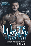 Worth Every Cent: Billionaire Romance Bad Boy Series (Worth It Series Book 2) (English Edition)