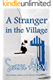 A Stranger in the Village (The Greek Village Collection Book 18)