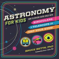 Astronomy For Kids: How To Explore Outer Space
