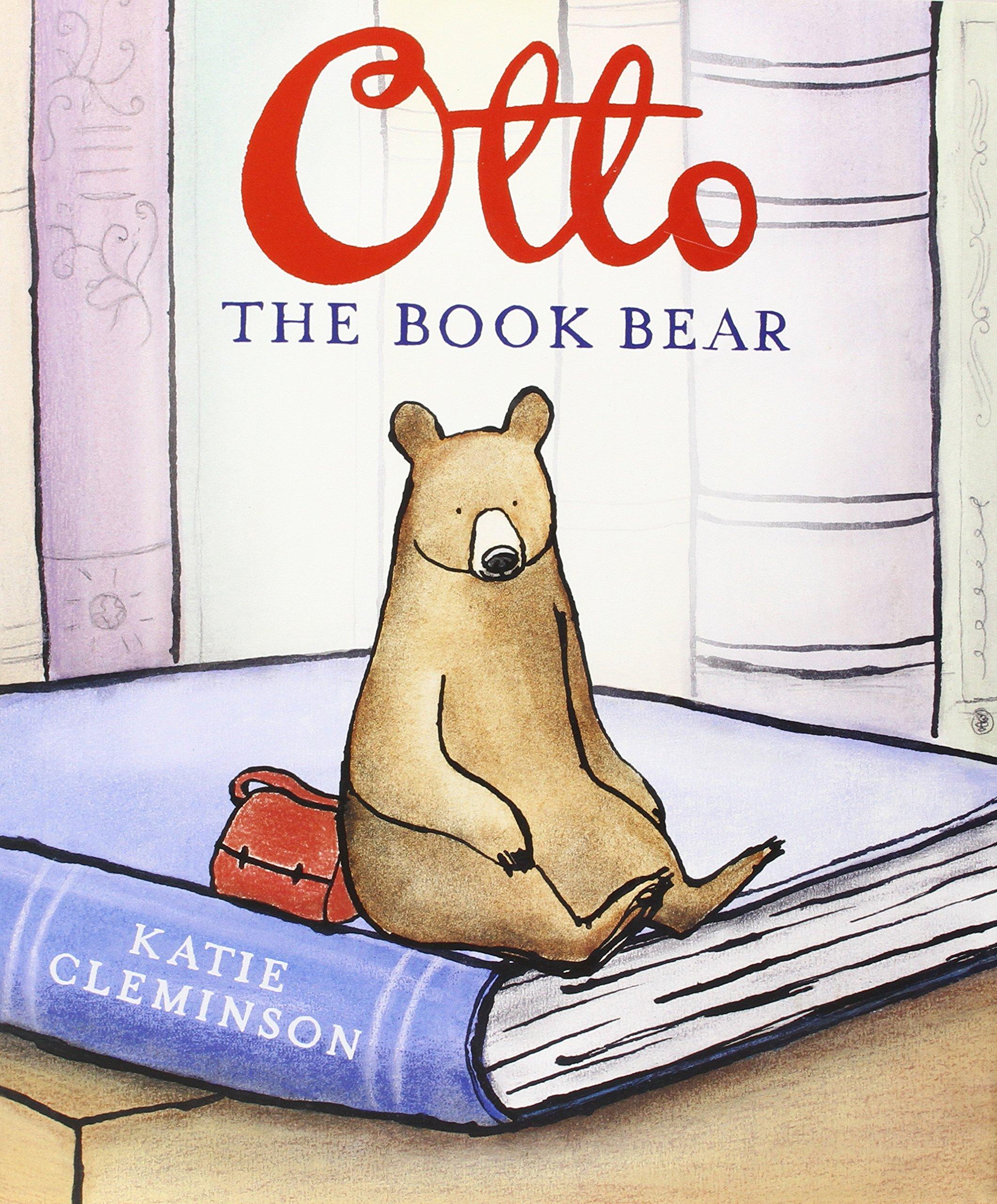 otto the book bear katie cleminson 9781423145622 amazon com books