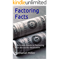 Factoring Facts: A Business Guide to Factoring Your Accounts Receivable