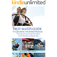 The First Mate's Guide to Cruising the Inside Passage: Thriving and surviving the waters from Olympia to Glacier Bay