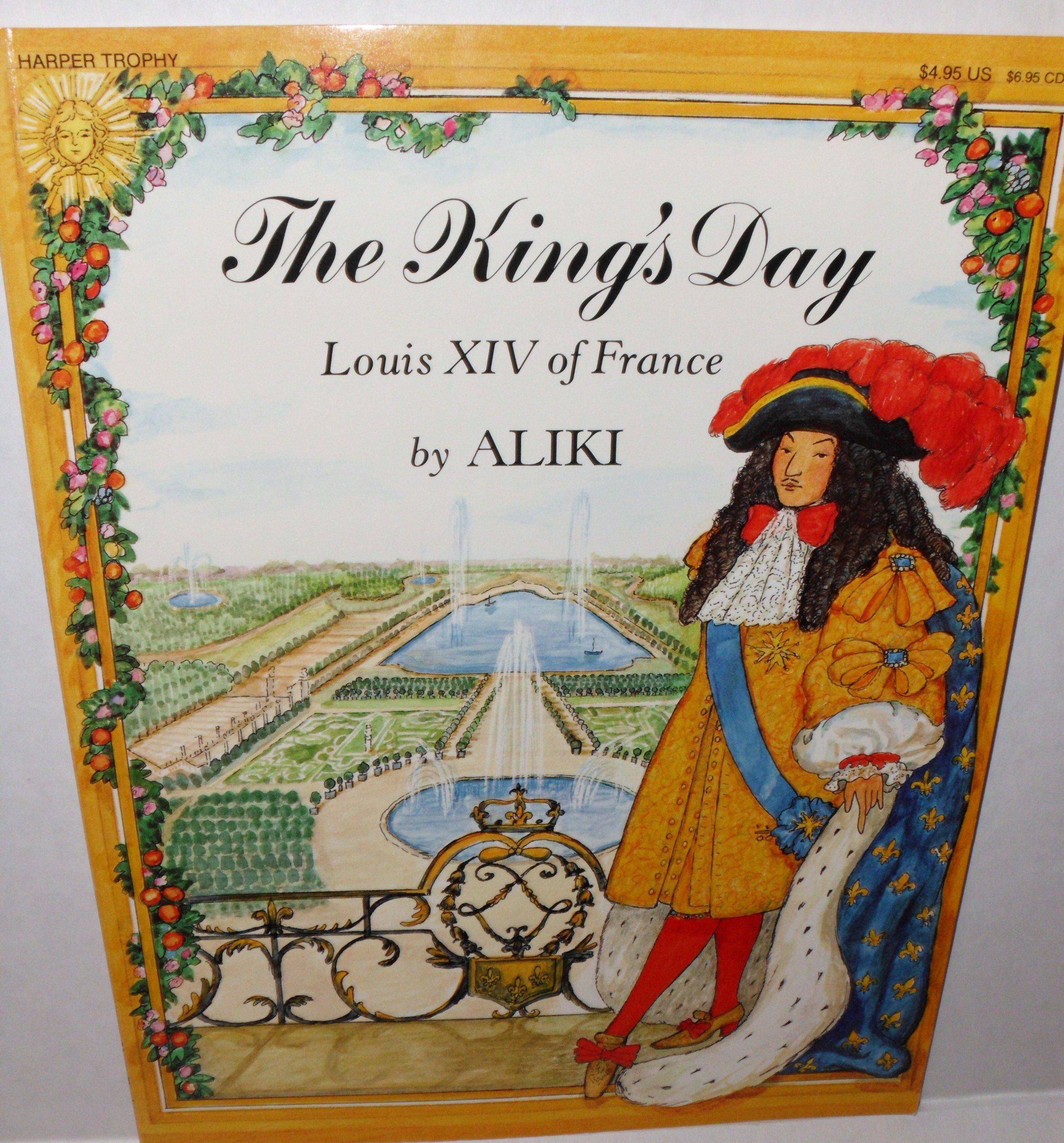 the king s day louis xiv of france aliki 9780064432689 amazon