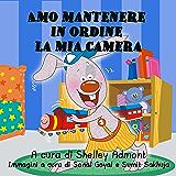 Amo mantenere in ordine la mia camera (Italian Bedtime Collection)