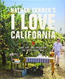 Nathan Turner's I Love California: Design and Entertaining the We